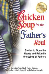 Chicken Soup for the Father's Soul by Jack Canfield