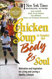Chicken Soup to Inspire the Body and Soul by Jack Canfield