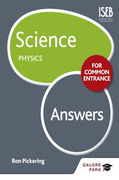 Science for Common Entrance: Physics Answers by Ron Pickering
