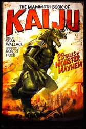 The Mammoth Book of Kaiju by Sean Wallace