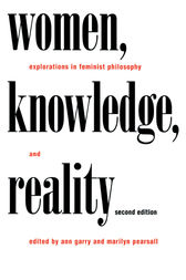 Women, Knowledge, and Reality by Ann Garry