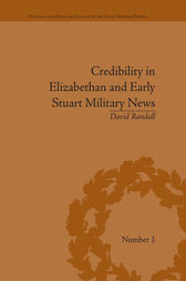 Credibility in Elizabethan and Early Stuart Military News by David Randall