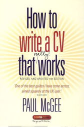 How to write a CV that really works by Paul McGee