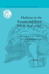 Medicine in the Remote and Rural North, 1800–2000 by J T H Connor