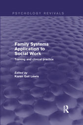 Family Systems Application to Social Work by Karen Gail Lewis