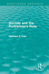 Society and the Policeman's Role by Maureen E. Cain