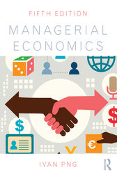 Managerial Economics, 5th Edition by Ivan Png