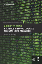 A Guide to Doing Statistics in Second Language Research Using SPSS and R by Jenifer Larson-Hall