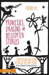 Princesses, Dragons and Helicopter Stories by Trisha Lee
