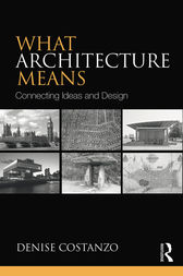 What Architecture Means by Denise Costanzo
