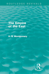 The Empire of the East by H. B. Montgomery