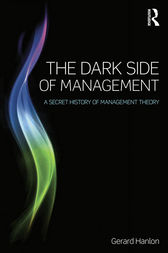 The Dark Side of Management by Gerard Hanlon