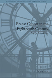 Breast Cancer in the Eighteenth Century by Marjo Kaartinen