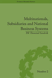Multinationals, Subsidiaries and National Business Systems by Pal Thonstad Sandvik