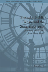 Statistics, Public Debate and the State, 1800–1945 by Jean-Guy Prévost