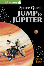 DK Readers L2: Space Quest: Jump to Jupiter by DK