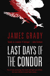 Last Days of the Condor by James Grady