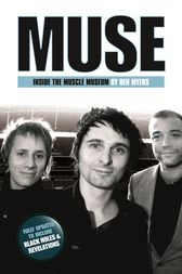 Muse - Inside The Muscle Machine by Ben Myers
