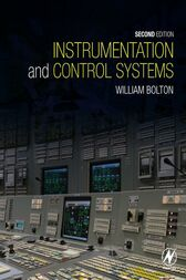 Instrumentation and Control Systems by William Bolton