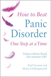How to Beat Panic Disorder One Step at a Time by Paul Farrand
