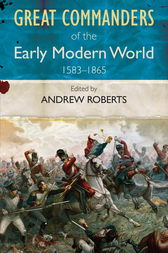 Great Commanders of the Early Modern World by Andrew Roberts