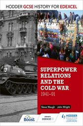 Hodder GCSE History for Edexcel: Superpower relations and the Cold War, 1941-91 by John Wright