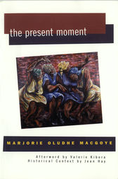 The Present Moment by Marjorie Oludhe Macgoye