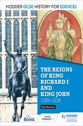 Hodder GCSE History for Edexcel: The reigns of King Richard I and King John, 1189-1216 by Dale Banham