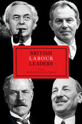 British Labour Leaders by Charles Clarke