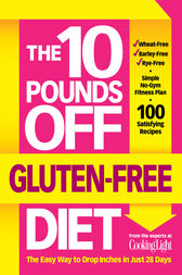 The 10 Pounds Off Gluten-Free Diet by unknown