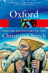 The Concise Oxford Dictionary of the Christian Church by E. A. Livingstone