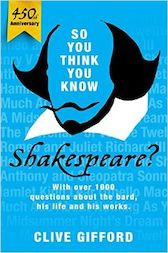 So You Think You Know: Shakespeare by Clive Gifford