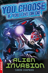 EDGE: You Choose If You Live or Die: Alien Invasion by Simon Chapman