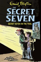 Secret Seven: Secret Seven On The Trail by Enid Blyton