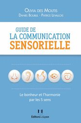 Guide de la communication sensorielle by Olivia Des Moutis