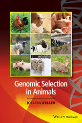 Genomic Selection in Animals by Joel Weller