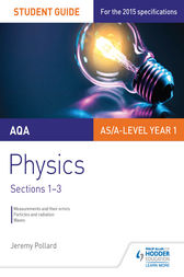 AQA Physics Student Guide 1: Sections 1-3 by Jeremy Pollard