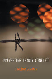 Preventing Deadly Conflict by I. William Zartman