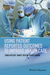 Using Patient Reported Outcomes to Improve Health Care by John Appleby