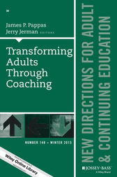 Transforming Adults Through Coaching: New Directions for Adult and Continuing Education, Number 148 by James P. Pappas