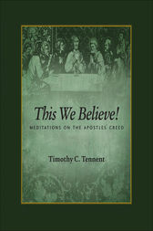 This We Believe by Timothy  C. Tennent