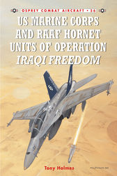US Marine Corps and RAAF Hornet Units of Operation Iraqi Freedom by Tony Holmes