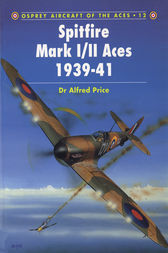 Spitfire Mark I/II Aces 1939-41 by Alfred Price