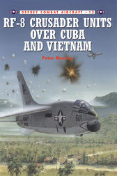 RF-8 Crusader Units over Cuba and Vietnam by Peter Mersky