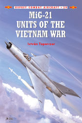 MiG-21 Units of the Vietnam War by Istvˆn Toperczer