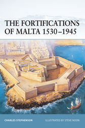 The Fortifications of Malta 1530-1945 by Charles Stephenson