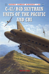 C-47/R4D Skytrain Units of the Pacific and CBI by David Isby