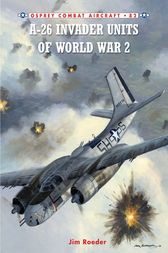 A-26 Invader Units of World War 2 by Jim Roeder