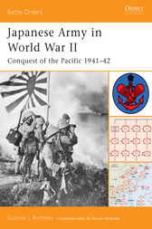 Japanese Army in World War II : Conquest of the Pacific 1941-42 by Gordon Rottman