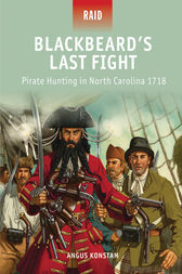 Blackbeard's Last Fight: Pirate Hunting in North Carolina 1718 by Angus Konstam